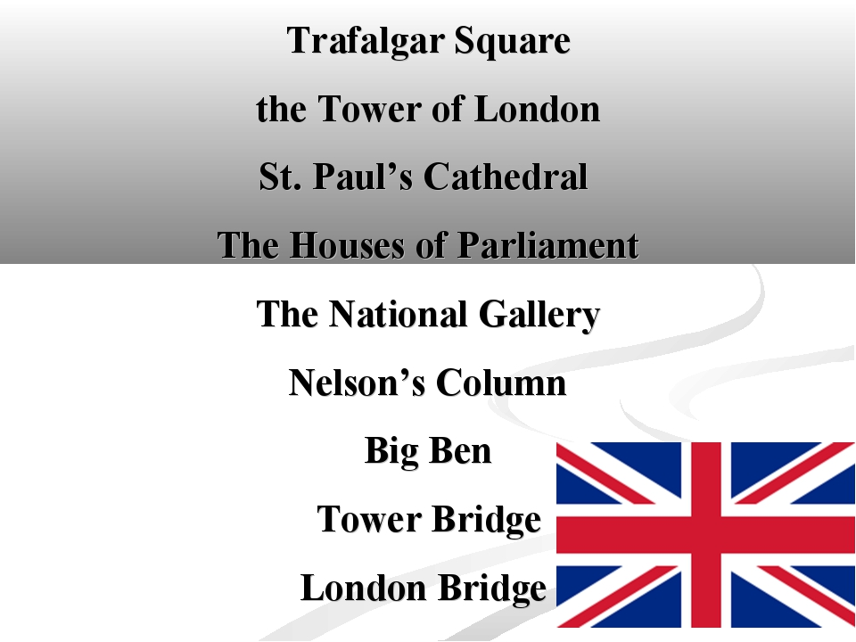 Trafalgar Square the Tower of London St. Paul's Cathedral The Houses of Parli...