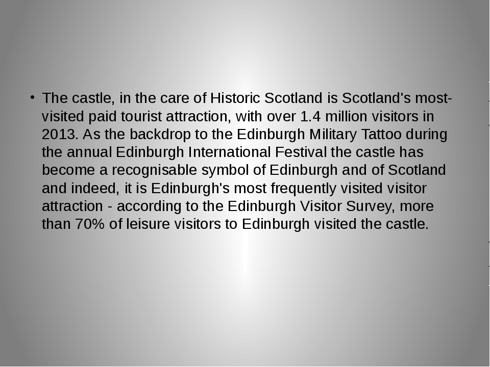 The castle, in the care of Historic Scotland is Scotland's most-visited paid...