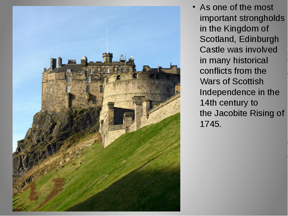 As one of the most important strongholds in the Kingdom of Scotland, Edinburg...