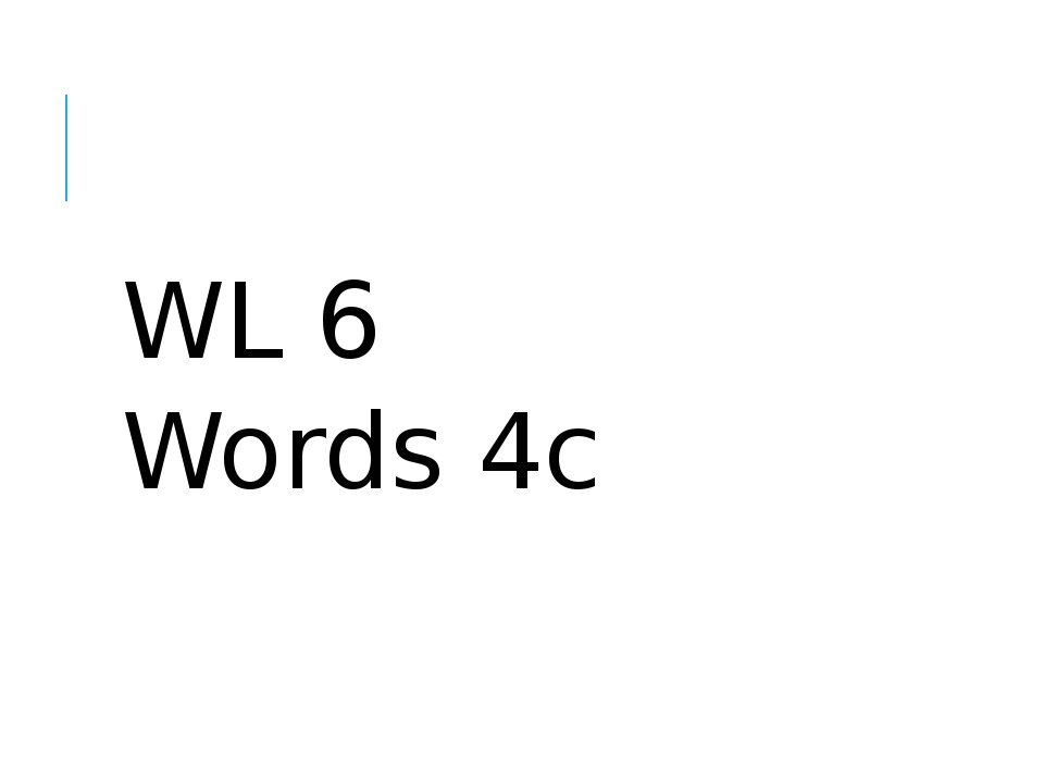 WL 6 Words 4c