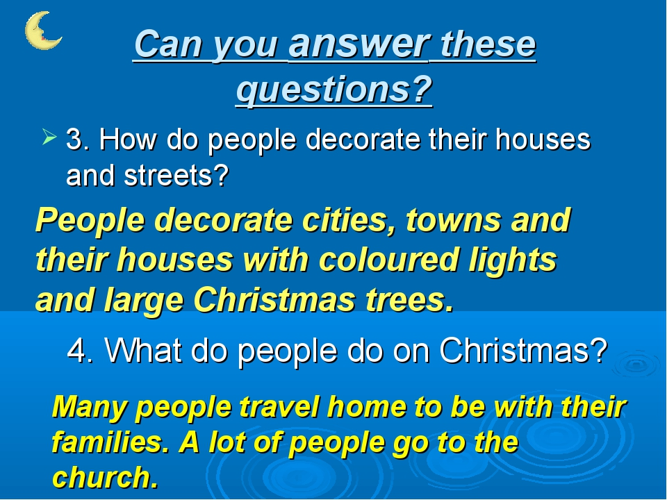 Can you answer these questions? 3. How do people decorate their houses and st...
