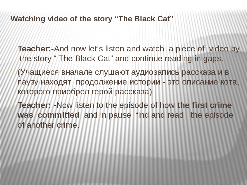 "Watching video of the story ""The Black Cat"" Teacher:-And now let's listen and..."