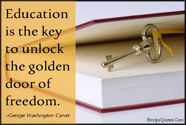 C:\Users\Администратор\Desktop\ашык сабак\EmilysQuotes.Com-education-key-unlock-golden-door-freedom-intelligent-George-Washington-Carver.jpg