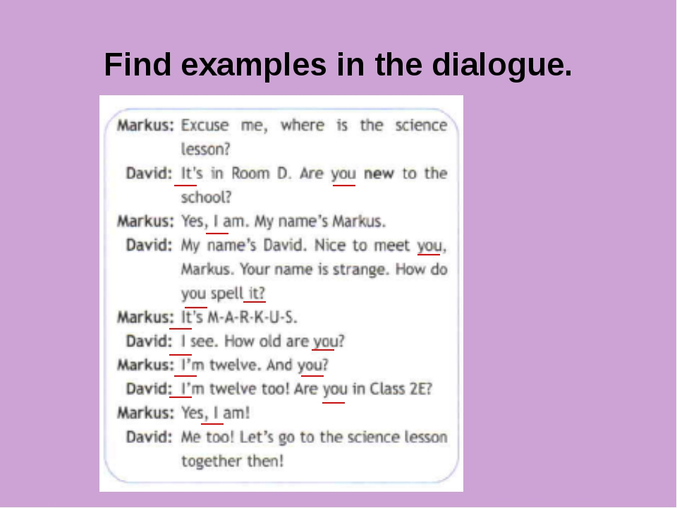 Find examples in the dialogue.