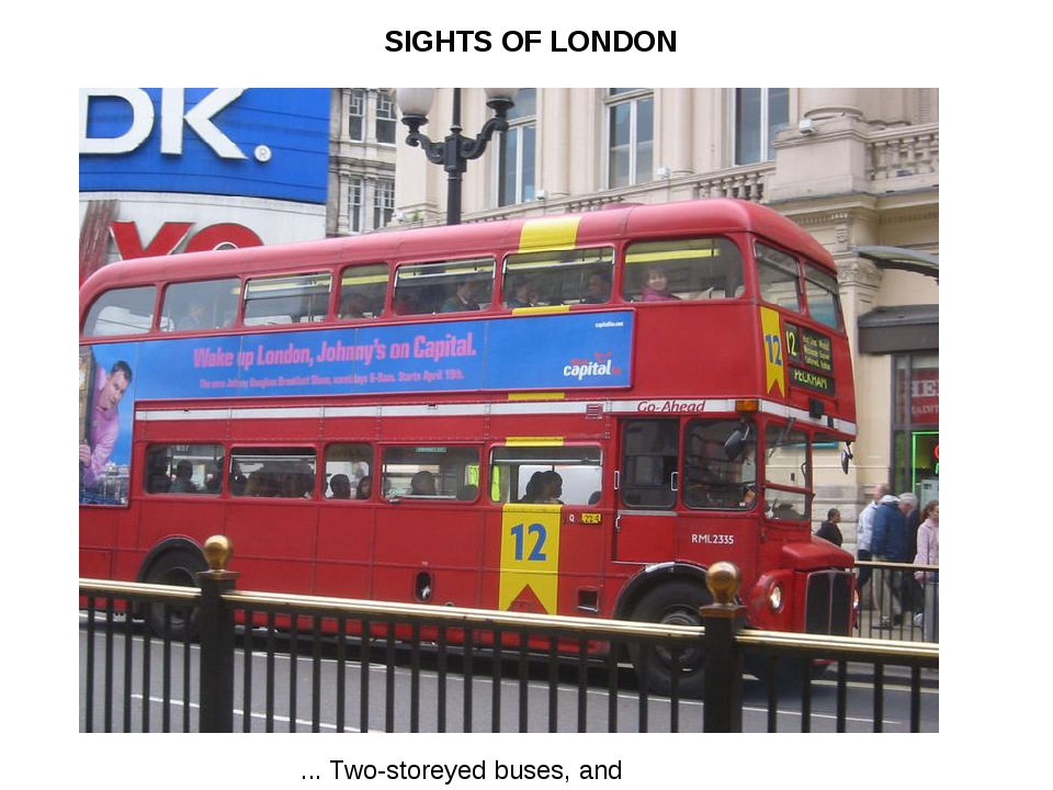 ... Two-storeyed buses, and SIGHTS OF LONDON