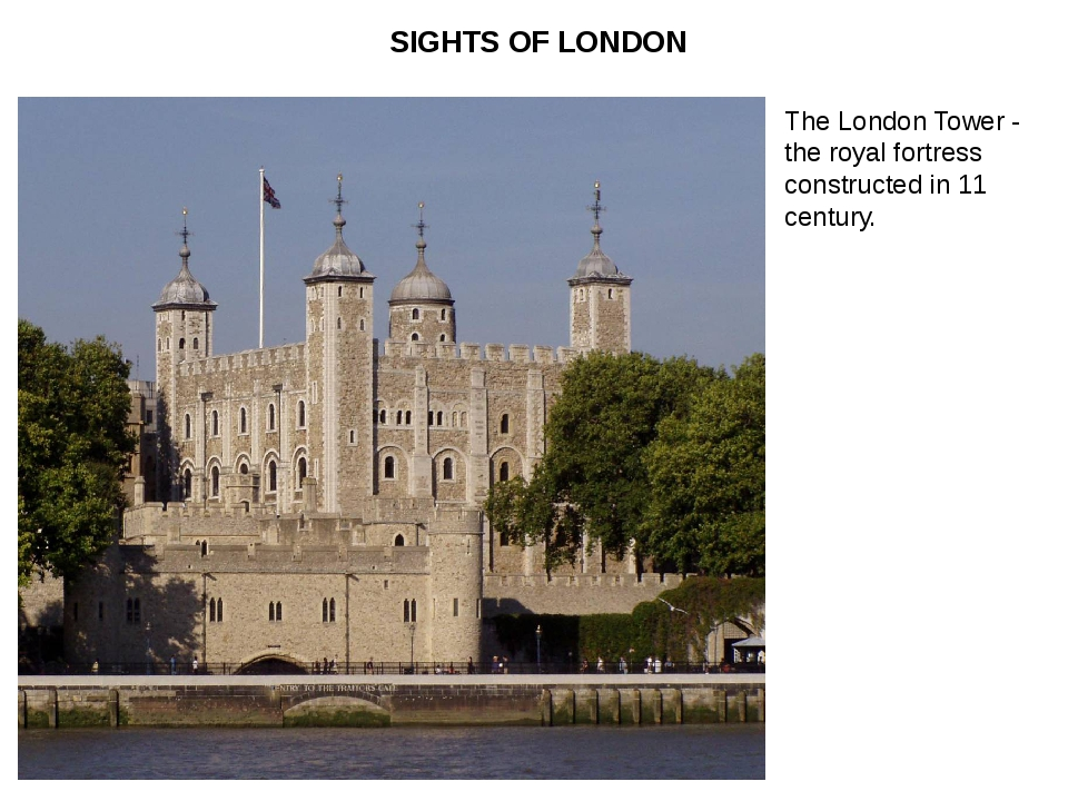 The London Tower - the royal fortress constructed in 11 century. SIGHTS OF LO...