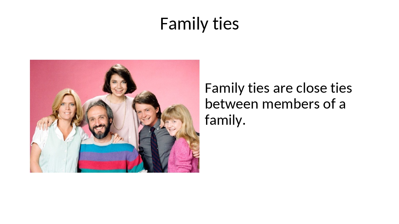 family ties learning from the past essay Parents need to know that family ties is a classic '80s sitcom centering on a strong family headed by loving parents who happily share domestic duties much of the show's humor stems from the personality differences among the family members, but despite many disagreements, the parents support their kids and encourage them to express their views.