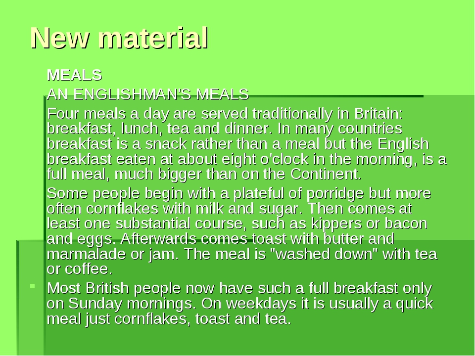 New material MEALS AN ENGLISHMAN'S MEALS Four meals a day are served traditio...