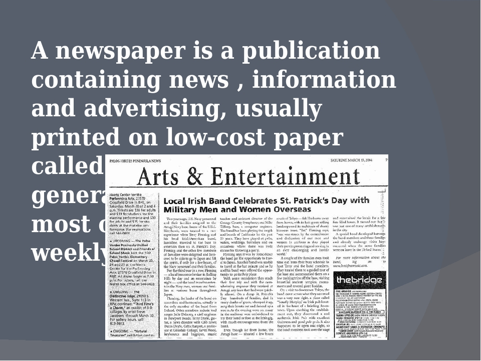 A newspaper is a publication containing news , information and advertising,...